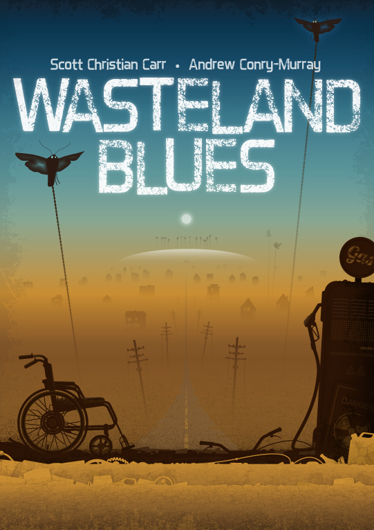 Wasteland Blues by Scott Christian Carr and Andrew Conry-Murray